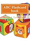 ABC FLASHCARD BOOK: learning made easy for kids ages 2-5 year olds