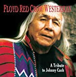 Floyd Red Crow Westerman - A Tribute To Johnny Cash
