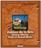echange, troc Max Vincent - Vallées de la Brie : L'Ourcq, la Marne, les Petit et Grand Morin