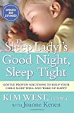 img - for The Sleep Lady?s Good Night, Sleep Tight: Gentle Proven Solutions to Help Your Child Sleep Well and Wake Up Happy by West, Kim (2009) Paperback book / textbook / text book