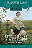 Little House in the Highlands (0061148172) by Wiley, Melissa