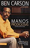 img - for Manos Prodigiosas: La historia de Ben Carson (Spanish Edition) book / textbook / text book