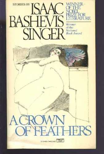 Crown of Feathers, Isaac Bashevis Singer