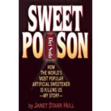 Sweet Poison: How the World's Most Popular Artificial Sweetener Is Killing Us - My Story ~ Janet Starr Hull