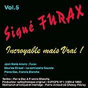 Incroyable mais vrai ! (Signé Furax 5) | Pierre Dac, Francis Blanche