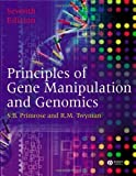 img - for Principles of Gene Manipulation and Genomics 7th (seventh) Edition by Primrose, Sandy B., Twyman, Richard published by Wiley-Blackwell (2006) book / textbook / text book