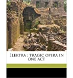 Elektra: Tragic Opera in One Act (Paperback) - Common