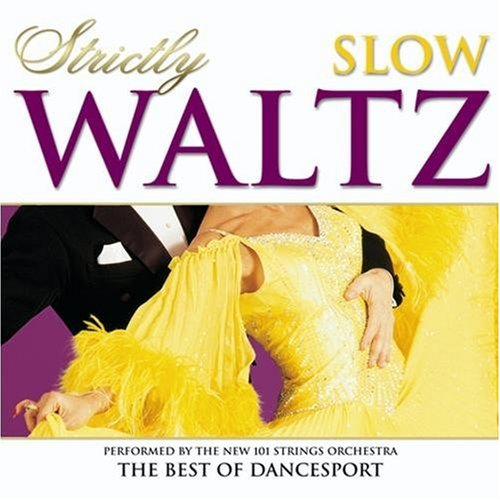 101 Strings Orchestra - Strictly Ballroom Series: Strictly Slow Waltz - The Best Of Dancesport - Zortam Music