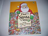 Find Santa Claus as he brings Christmas joy (Look and find books)