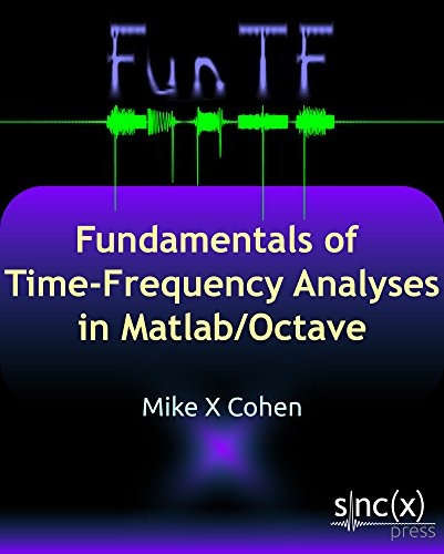 Fundamentals of Time-Frequency Analyses in Matlab/Octave PDF