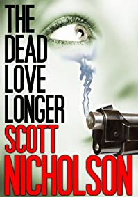 (FREE on 11/6) The Dead Love Longer by Scott Nicholson - http://eBooksHabit.com