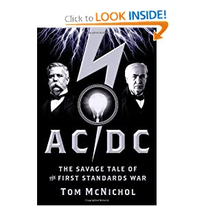 Click to buy Tesla Inventions: AC/DC: The Savage Tale of the First Standards War <b>Hardcover</b> from Amazon!