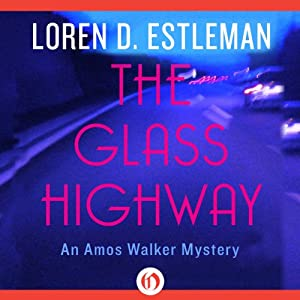 The Glass Highway | [Loren D. Estleman]
