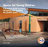 img - for Spaces for Young Children: A Practical Guide to Planning, Designing and Building the Perfect Space book / textbook / text book