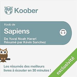 Résumé : Sapiens : Une brève histoire de l'humanité de Yuval Noah Harari et Pierre-Emmanuel Dauzat | Livre audio