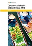 img - for Consumer Asia Pacific and Australasia 2013 (Consumer Asia Pacific & Australasia) book / textbook / text book