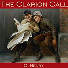 The Clarion Call (       UNABRIDGED) by O. Henry Narrated by Cathy Dobson