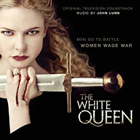 The White Queen (Original Television Soundtrack)