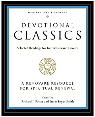 Devotional Classics: Revised Edition: Selected Readings for Individuals and Groups written by Zondervan