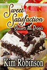 Sweet Satisfaction Desserts and Drinks (Food For The Soul)