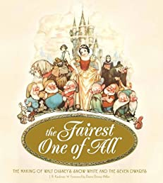 The Fairest One of All: The Making of Walt Disney's Snow White and the Seven Dwarfs