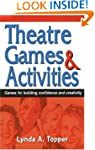 Theatre Games and Activities: Games f...