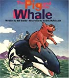 img - for The Pig and the Whale by Dahlin, Bill (1999) Paperback book / textbook / text book
