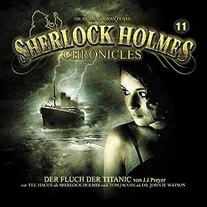 Der Fluch der Titanic (Sherlock Holmes Chronicles 11) Hörspiel