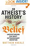 An Atheist's History of Belief: Under...