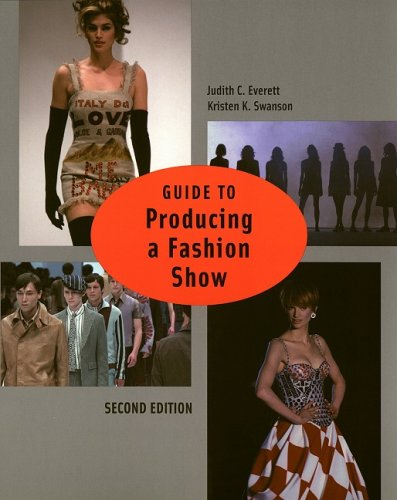 Guide to Producing a Fashion Show (2nd Edition)