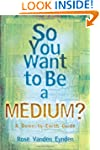 So you want to be a Medium: A Down to...