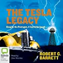 The Tesla Legacy Audiobook by Robert G. Barrett Narrated by Dino Marnika