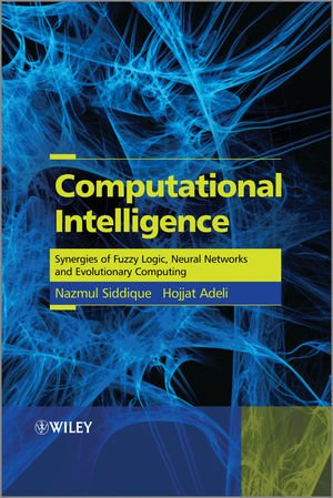 Computational Intelligence: Synergies of Fuzzy Logic, Neural Networks Intelligent Systems and Applications