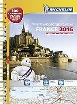 France 2016 tourist and motoring atlas - A3 spiral (Tourist & Motoring Atlases)