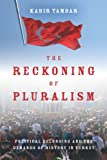 The Reckoning of Pluralism: Political Belonging and the Demands of History in Turkey (Stanford Studies in Middle Eastern and I)