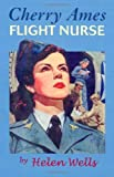 Cherry Ames Flight Nurse: Book 5 (Bk. 5) (0826103979) by Wells, Helen