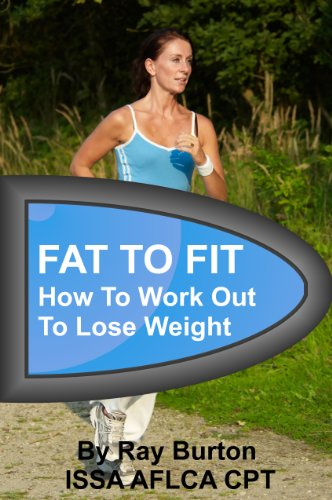 Fat To Fit - How To Work Out To Lose Weight - Newly Revised