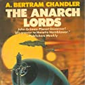 The Anarch Lords: John Grimes, Book 13 (       UNABRIDGED) by A. Bertram Chandler Narrated by Aaron Abano