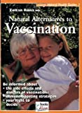 Natural Alternative to Vaccination (Natural Health Guide) (Alive Natural Health Guides)