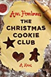 The Christmas Cookie Club Ann Pearlman