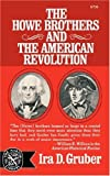 Howe Brothers and the American Revolution (The Norton library) (0393007561) by Gruber, Ira D.