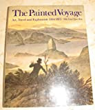 The Painted Voyage: Art, Travel and Exploration, 1564 - 1875 (0714116564) by Jacobs, Michael