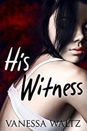 His Witness (A Dark Romance)