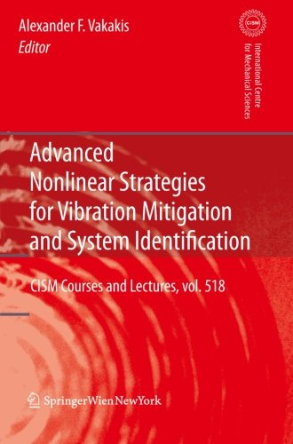 Advanced Nonlinear Strategies for Vibration Mitigation and System Identification (CISM International Centre for Mechanical Sciences) (Volume 518)