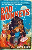 BAD MONKEYS (0747591717) by Ruff, Matt