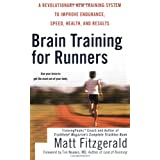 Brain Training For Runners: A Revolutionary New Training System to Improve Endurance, Speed, Health, and Resultspar Tim Noakes M.D.