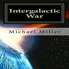 Intergalactic War Audiobook by Michael W. Miller Narrated by Mark Chen
