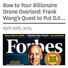 Bow to Your Billionaire Drone Overlord: Frank Wang's Quest to Put DJI Robots into the Sky (       UNABRIDGED) by Ryan Mac, Heng Shao, Frank Bi Narrated by Ken Borgers