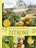 Die Heilwirkung der Zitrone