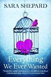 Sara Shepard Everything We Ever Wanted